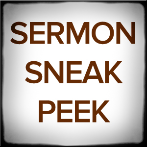 Sermon Sneak Peek