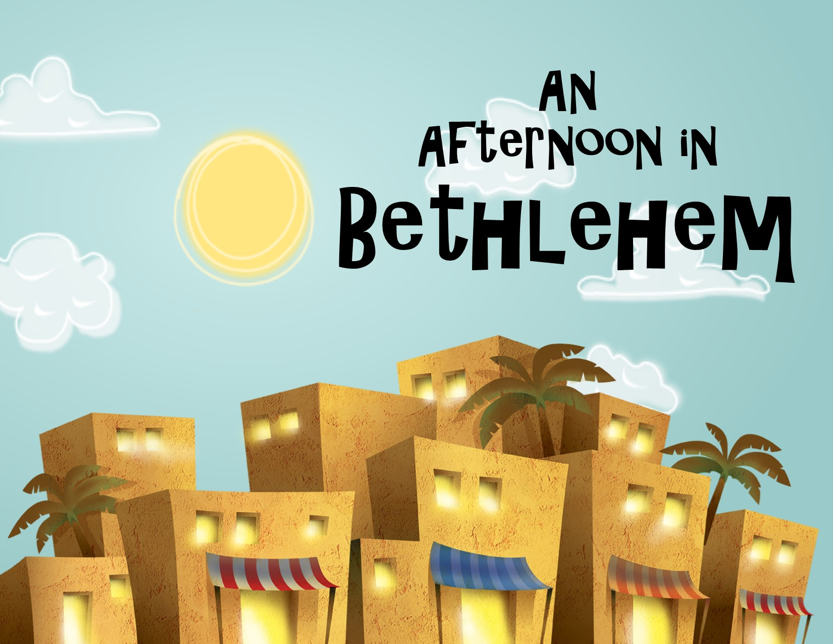 An Afternoon in Bethlehem