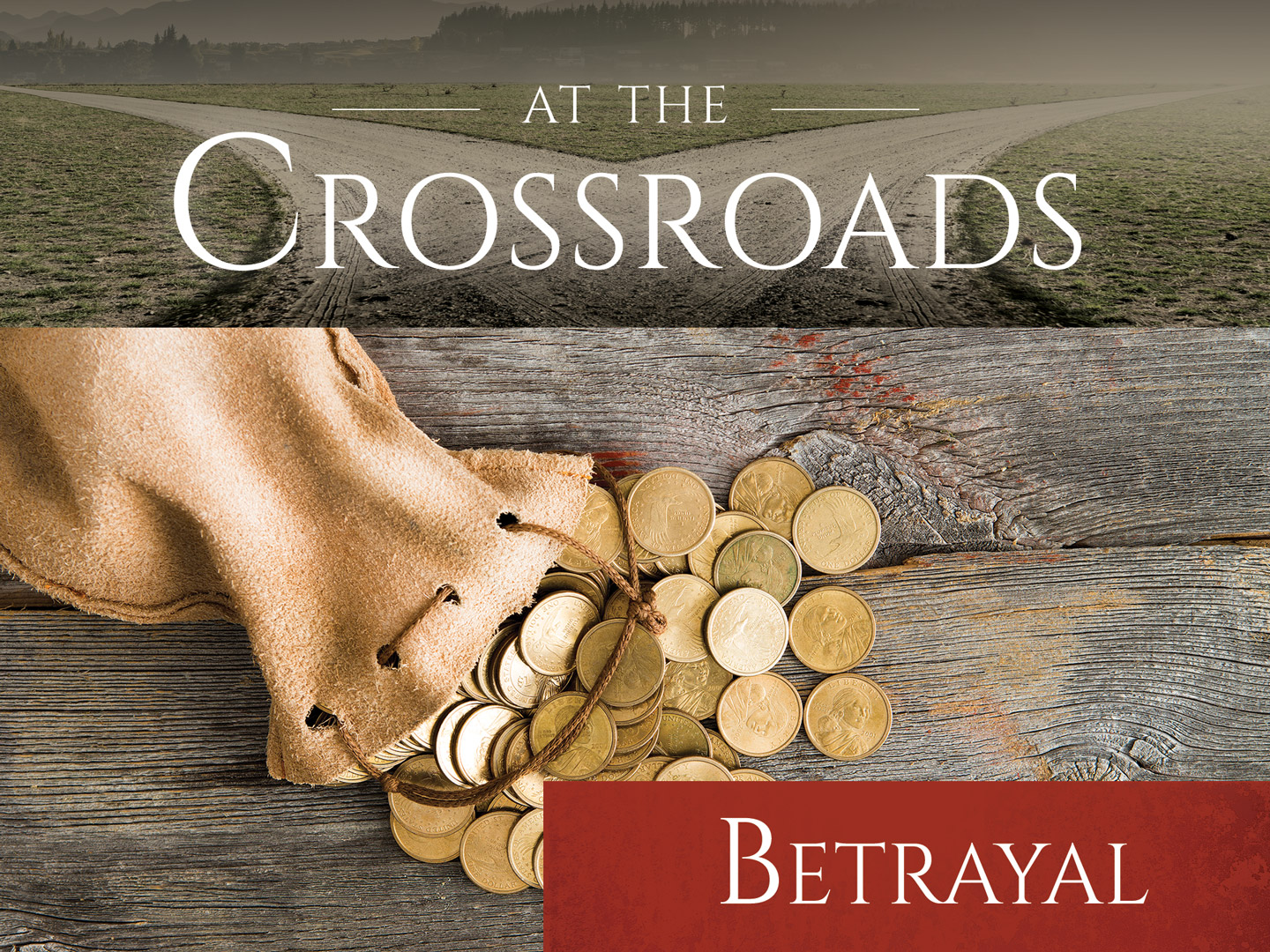 At the Crossroads…Betrayal