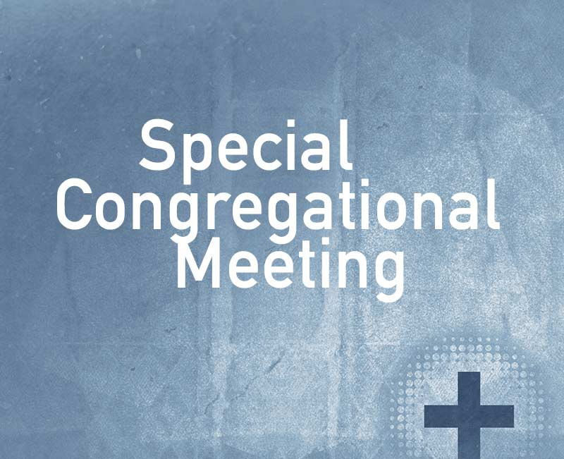 Special Congregational Meeting March 4th