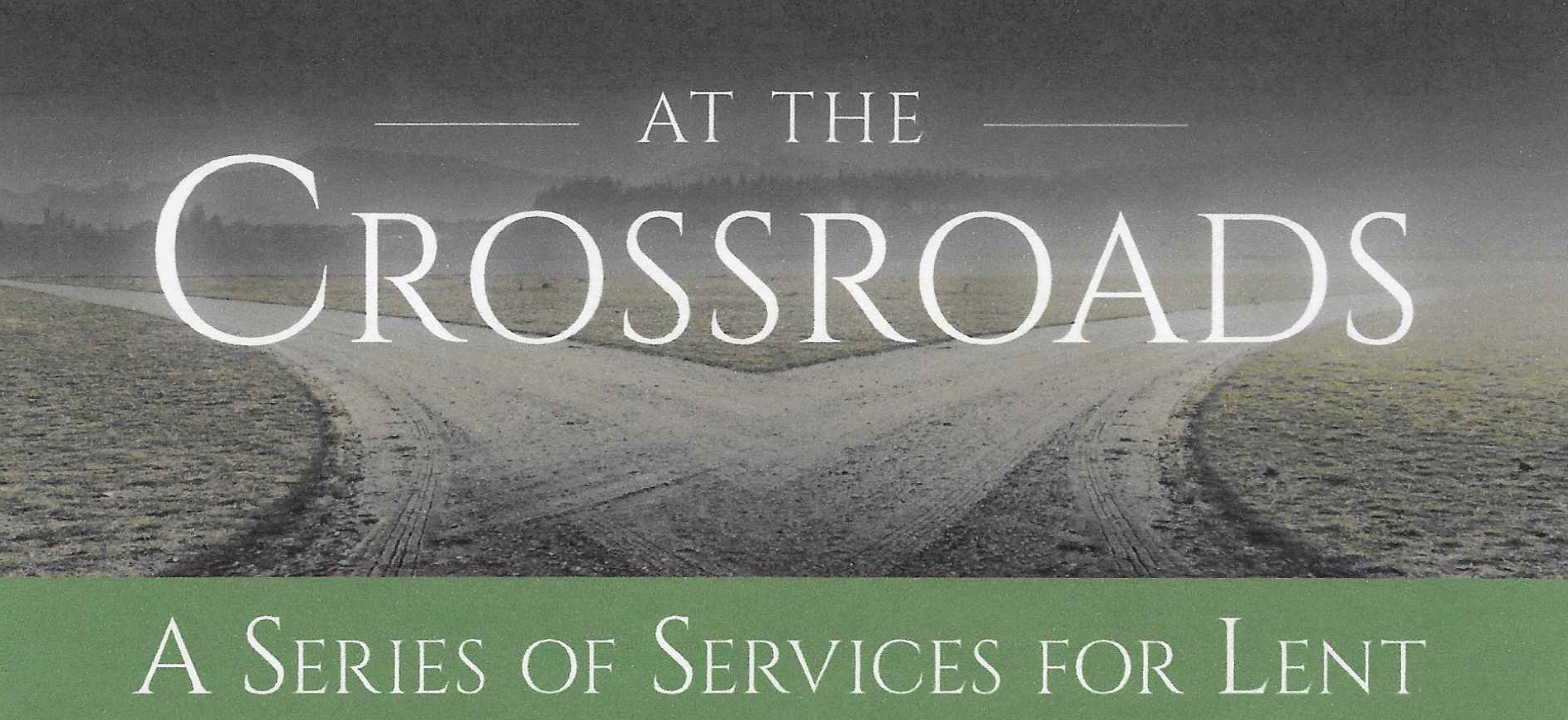 Lent- At the Crossroads Series