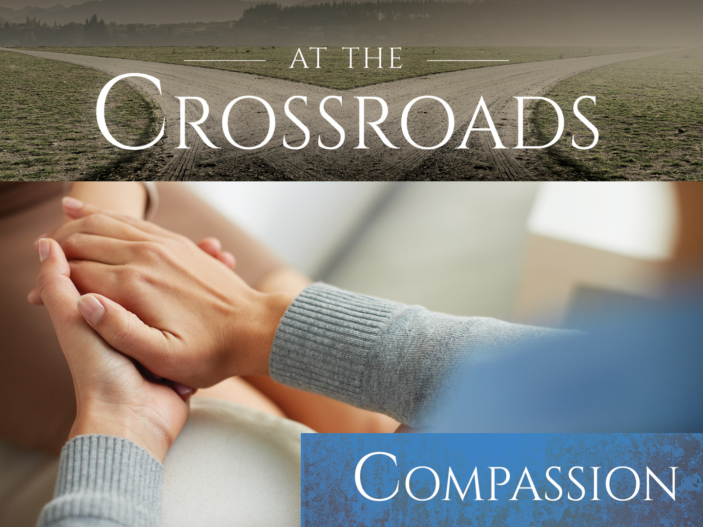 Sermon Sneak Peek | At the Crossroads – Compassion